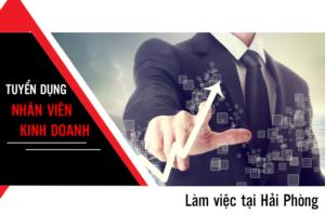 Tuyển dụng Nhân viên kinh doanh làm việc tại Hải Phòng - 10/2017 9