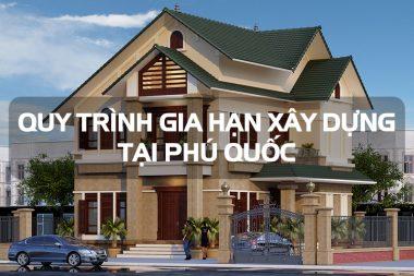 Quy trình gia hạn giấy phép xây dựng công trình tại Phú Quốc (Kiên Giang) 15