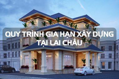 Biệt thự Pháp và thủ tục gia hạn giấy phép xây dựng công trình tại Lai Châu 10