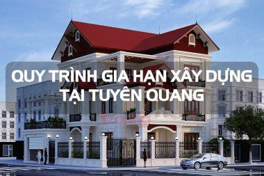 Hồ sơ gia hạn giấy phép xây dựng công trình và biệt thự nhà ở tại Tuyên Quang 9