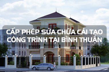 Những quy định về cấp phép sửa chữa cải tạo công trình tại Bình Thuận 8