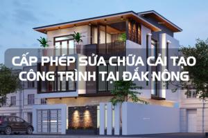 Quy định cấp giấy phép xây dựng đối với công trình cải tạo và sửa chữa tại Đắk Nông 7