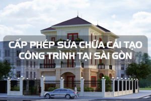 Thiết kế nhà đẹp tại Sài Gòn và thủ tục cấp phép công trình cải tạo sửa chữa 12