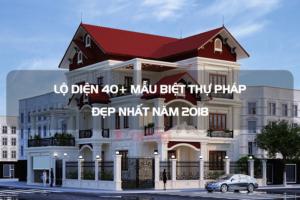 Lộ diện 40+ mẫu biệt thự Pháp đẹp nhất [current_year] 20