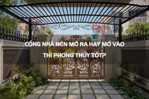 Cổng nhà nên mở ra hay mở vào thì phong thủy tốt? 2