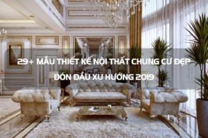 29+ Mẫu thiết kế nội thất chung cư đẹp đón đầu xu hướng [next_year] 4