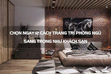 Chọn ngay 12 cách trang trí phòng ngủ sang trọng như khách sạn 8