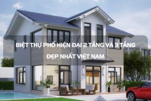 Những biệt thự phố hiện đại 2 tầng và 3 tầng đẹp nhất Việt Nam 10