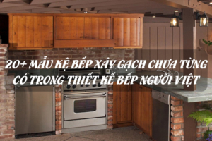 20+ Mẫu kệ bếp xây gạch chưa từng có trong thiết kế bếp người Việt 4