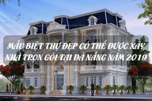 Các mẫu biệt thự đẹp có thể được xây nhà trọn gói tại Đà Nẵng năm 2019 22