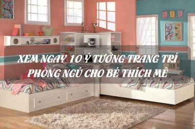 Xem ngay 10 ý tưởng trang trí phòng ngủ cho bé thích mê 2