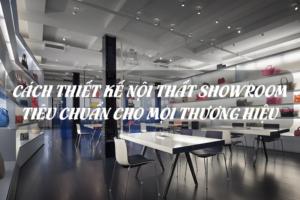 Cách thiết kế nội thất showroom tiêu chuẩn cho mọi thương hiệu 5