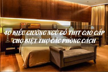 [Mới nhất [year]] 40 Kiểu giường ngủ gỗ thịt cao cấp cho biệt thự các phong cách 4