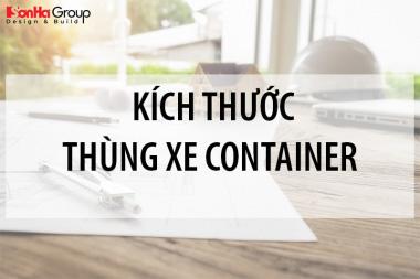 Kích thước thùng xe Container mới nhất [month]/[year] 2