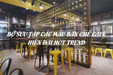 Top 5 mẫu bàn ghế cafe hiện đại HOT nhất [year] 1