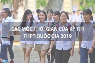 Các mốc thời gian của kỳ thi THPT Quốc gia 2019 học sinh và phụ huynh cần biết 2