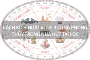 Hướng dẫn cách kích hoạt vị trí 9 cung phong thủy trong nhà hút tài lộc 8