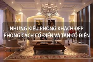 Những kiểu phòng khách đẹp phong cách cổ điển và tân cổ điển đón đầu xu hướng [next_year] 13