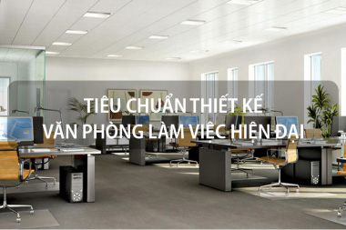Tiêu chuẩn thiết kế văn phòng làm việc hiện đại, chuyên nghiệp nhất 6