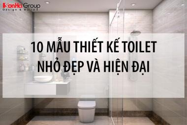 10 Mẫu thiết kế toilet nhỏ đẹp và hiện đại bạn cần xem trước khi cải tạo cho nhà mình 10