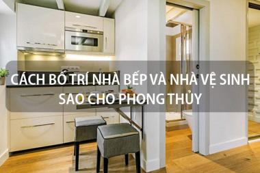 Giải đáp thắc mắc: Cách bố trí nhà bếp và nhà vệ sinh sao cho phong thủy 9