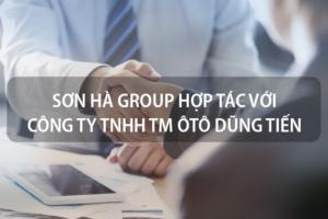 Sơn Hà Group hợp tác với Công ty TNHH Thương mại ôtô Dũng Tiến 3