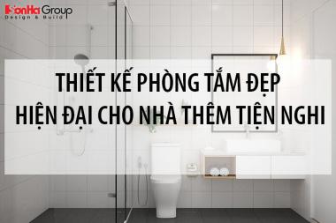Tư vấn thiết kế phòng tắm đẹp hiện đại cho nhà thêm tiện nghi 9