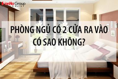 """Giải đáp thắc mắc: """"Phòng ngủ có 2 cửa ra vào có sao không""""? 9"""
