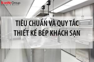 [TÌM HIỂU] Tiêu chuẩn và quy tắc thiết kế bếp khách sạn cập nhật mới nhất 14
