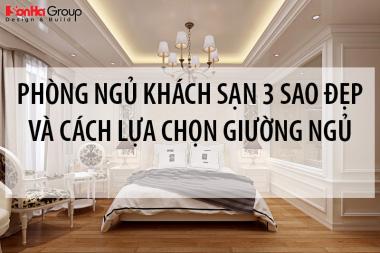 20+ Mẫu phòng ngủ khách sạn 3 sao đẹp và cách lựa chọn giường ngủ phù hợp 4