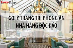 [Gợi ý] Trang trí phòng ăn nhà hàng độc đáo tạo cảm giác ngon miệng cho thực khách 17