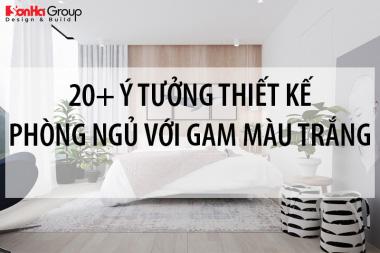 20+ Ý tưởng thiết kế phòng ngủ với gam màu trắng khiến bạn không thể không mê 14