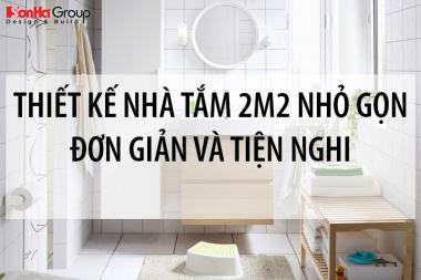 30+ Mẫu thiết kế nhà tắm 2m2 nhỏ gọn đơn giản và tiện nghi 7