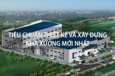Tiêu chuẩn thiết kế và xây dựng nhà xưởng mới nhất [next_year] 1