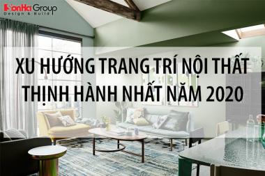 [Dự đoán] Xu hướng trang trí nội thất thịnh hành nhất năm [next_year] 2