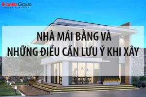 Thiết kế nhà mái bằng và những điều cần lưu ý khi xây dựng 2