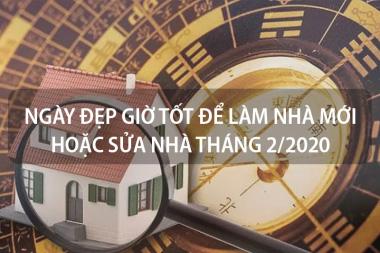 Ngày đẹp giờ tốt để làm nhà mới hoặc sửa nhà tháng 2 năm 2020 2