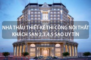 Nhà thầu thiết kế thi công nội thất khách sạn 2,3,4,5 sao uy tín Việt Nam 13