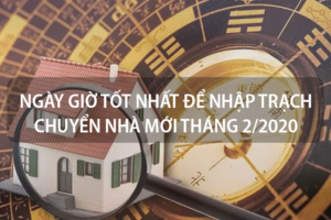 Những ngày giờ tốt nhất để nhập trạch chuyển nhà mới tháng 2 năm 2020 11