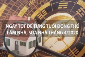 Những ngày tốt để gia chủ từng tuổi động thổ làm nhà hoặc sửa nhà tháng 4 năm 2020 16