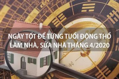 Những ngày tốt để gia chủ từng tuổi động thổ làm nhà hoặc sửa nhà tháng 4 năm 2020 6